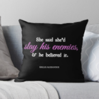 Pillow: She said she'd slay his enemies and he believed it.