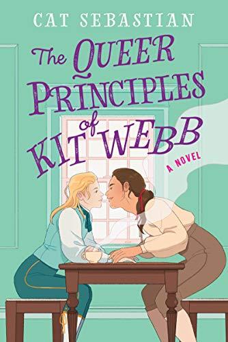 The Queer Principles of Kitt Webb, Cat Sebastian